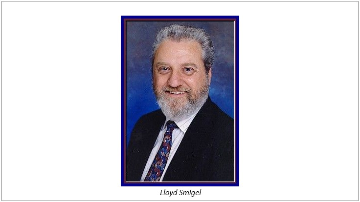 Lloyd Smigel Remembered for His Desire to Help Others Succeed