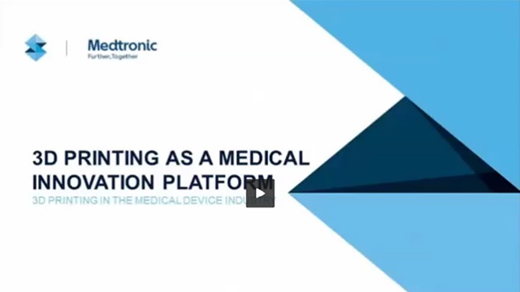 Free on-demand webinar: 3D Printing at Medtronic