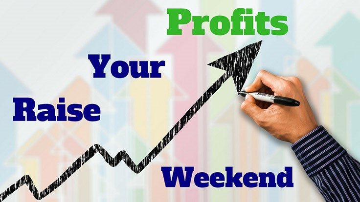 'Raise Your Profits Weekend' Workshop Announced