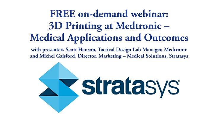 FREE on-demand webinar: 3D Printing at Medtronic – Medical Applications and Outcomes
