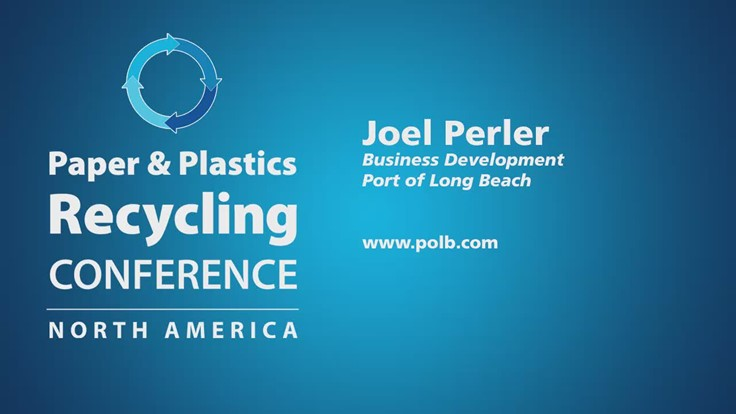 Paper & Plastics Recycling Conference Podcast Interview: Joel Perler, Port of Long Beach
