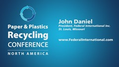 Paper & Plastics Recycling Conference Podcast Interview: John Daniel, Federal International