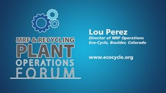 MRF Operations Forum Podcast: Lou Perez, Eco-Cycle