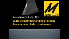 A practical understanding of proper mower blade maintenance