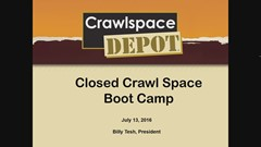Closed Crawlspace Boot Camp Webinar