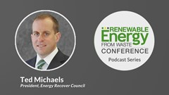 REW Conference Podcast Series: Ted Michaels, Energy Recovery Council