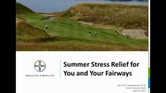 Summer stress relief for you and your fairways