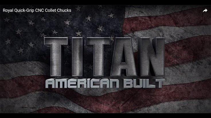 Titan American Built – Using Royal Quick-Grip CNC collet chucks