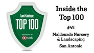 Inside the Top 100: Maldonado Nursery and Landscaping