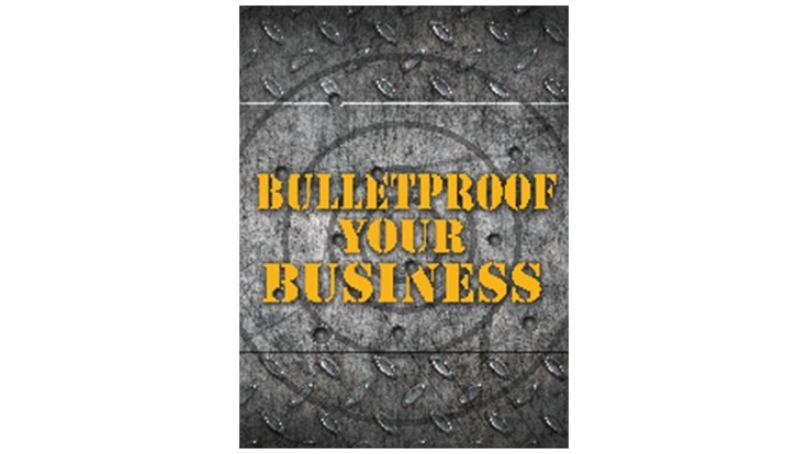 Bulletproof your business