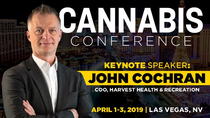 Harvest Health & Recreation Chief Operating Officer John Cochran to Present Welcome Keynote at Cannabis Conference 2019