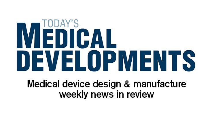 Wrapping up the week in medical device design, manufacture