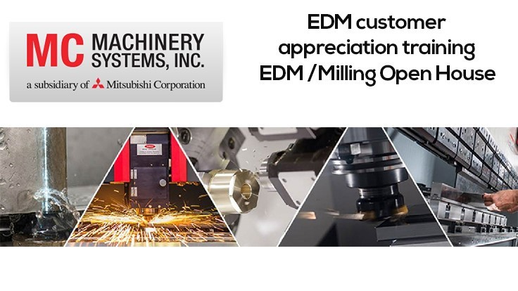 MC Machinery Systems' open house; EDM customer appreciation training
