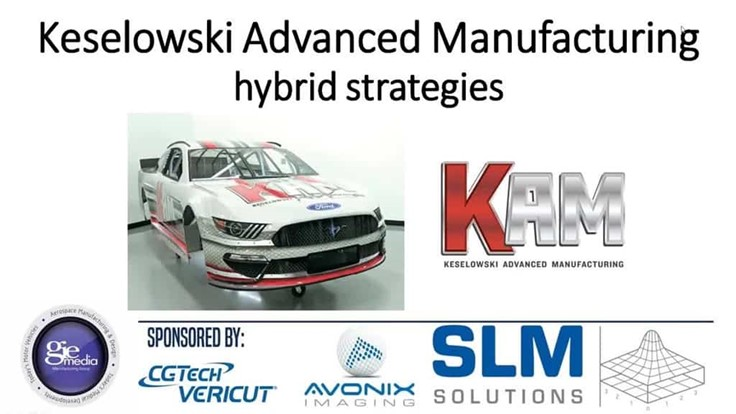 Keselowski Advanced Manufacturing hybrid strategies webinar