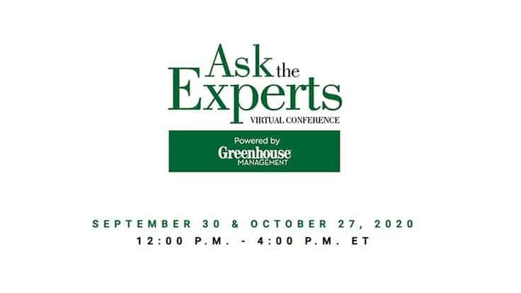 Register today for Greenhouse Management's 'Ask The Experts' Virtual Conference