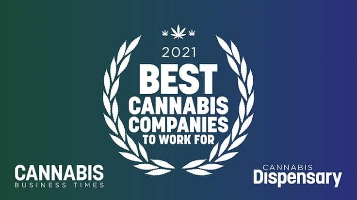 Cannabis Business Times and Cannabis Dispensary Magazines Announce The 2021 Best Cannabis Companies To Work For