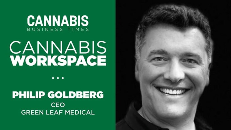 How Green Leaf Medical's Philip Goldberg Works: Cannabis Workspace