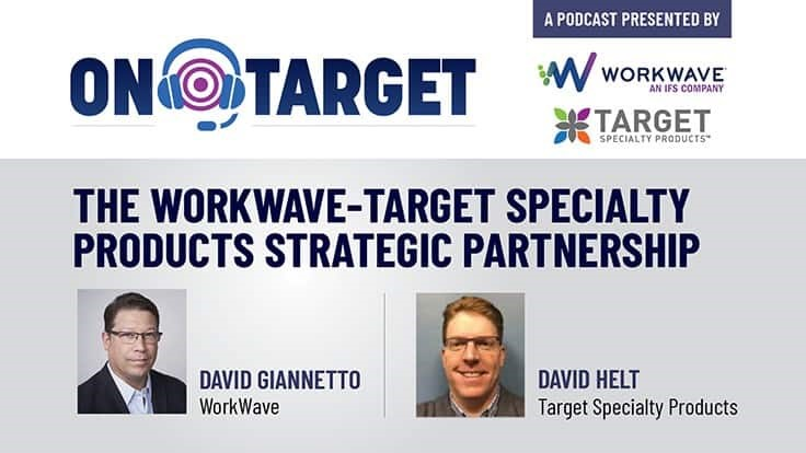 Sponsored Podcast: The WorkWave-Target Specialty Products Strategic Partnership