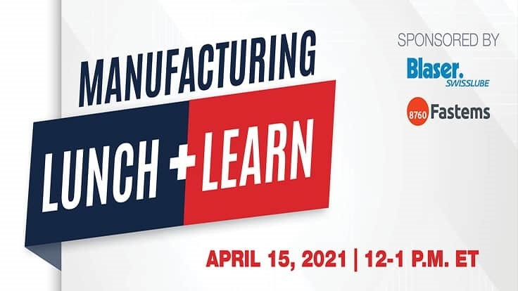 Manufacturing Lunch + Learn on April 15