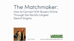 The matchmaker: How to connect with online buyers through the world's largest search engine